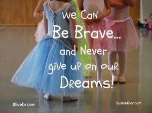 girl dancers-be brave