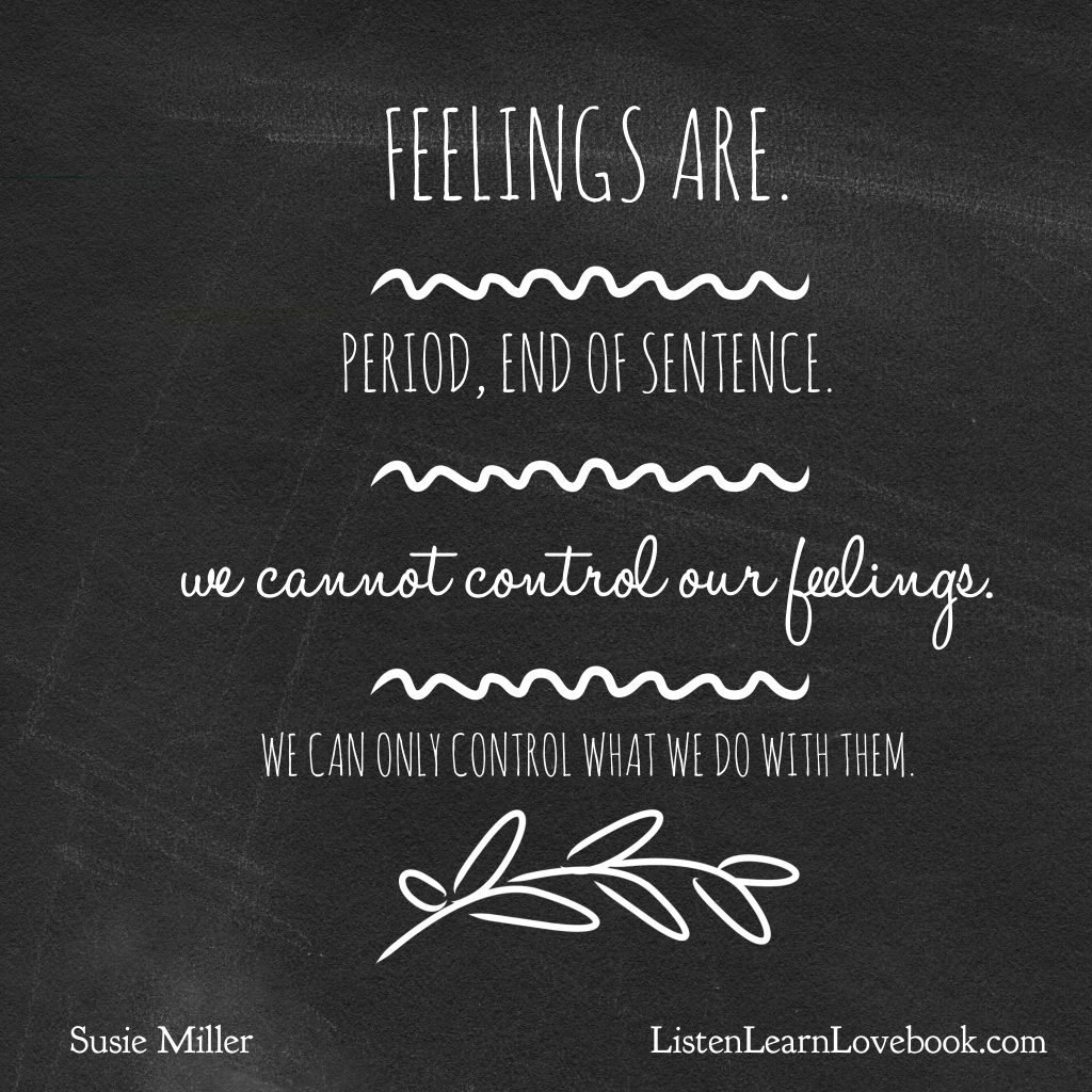 feelings are-period