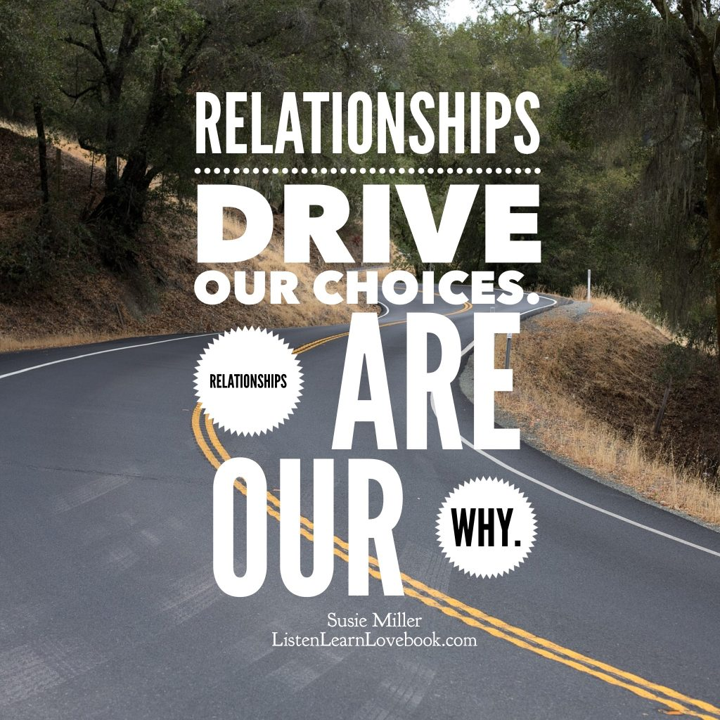 Relationships Drive Our Choices